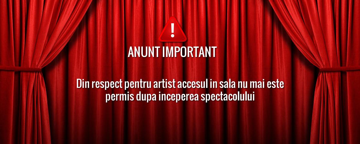 Acces interzis dupa inceperea spectacolului